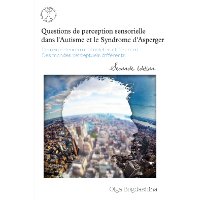 Questions de perception sensorielle dans l'Autisme et le Syndrome d'Asperger